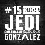 #15 La Academia Jedi con Tristán González