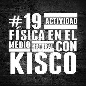 #19 Actividad física en el medio natural con Kisco